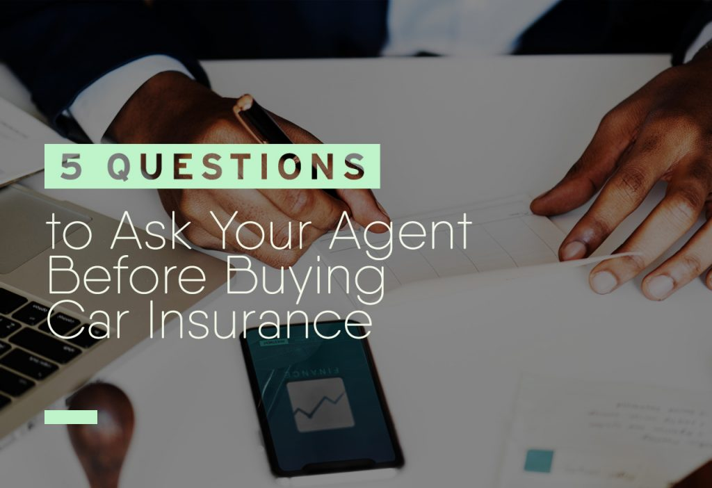 5-Questions-to-Ask-Your-Agent-Before-Buying-Car-Insurance