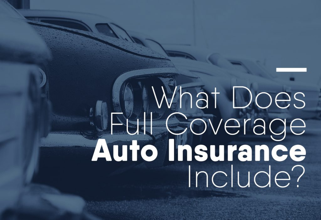 What-Does-Full-Coverage-Auto-Insurance-Include-