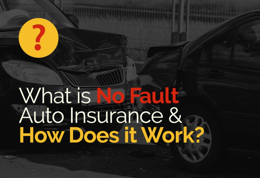 What-is-No-Fault-Auto-Insurance-and-How-Does-it-Work