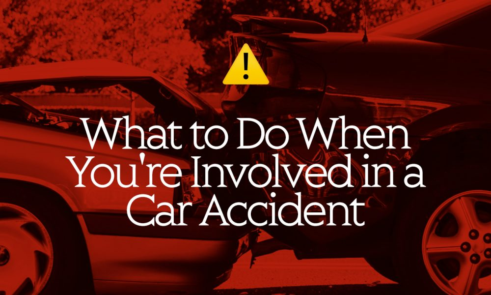 What-to-Do-When-Youre-Involved-in-a-Car-Accident